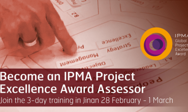 Join the training in Jinan in 2020! Become the IPMA Project Excellence Award assessor!