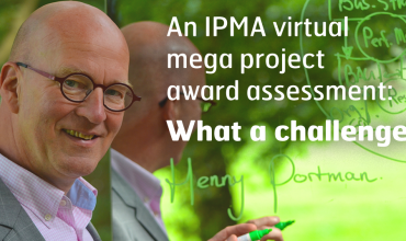 IPMA virtual mega project award assessment: what a challenge!