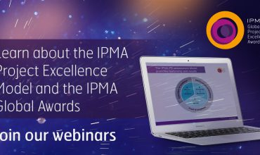 Introduction to the IPMA Project Excellence Model and Award Process webinars