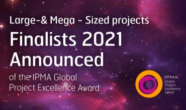 2021 IPMA Large- & Mega-Sized project Award Finalists' announcement